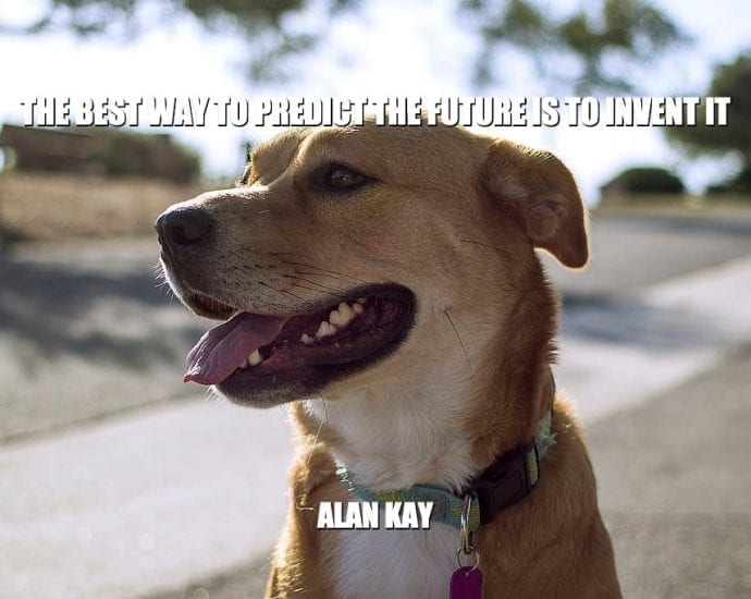 Daily Quotes: The Best Way To Predict The Future Is To Invent It petworldglobal.com