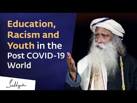 Education, Racism and Youth in the Post-COVID world - Sadhguru at George Mason University petworldglobal.com
